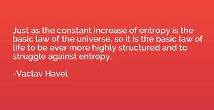 Quote about struggle between entropy and human life by Vaclav Havel